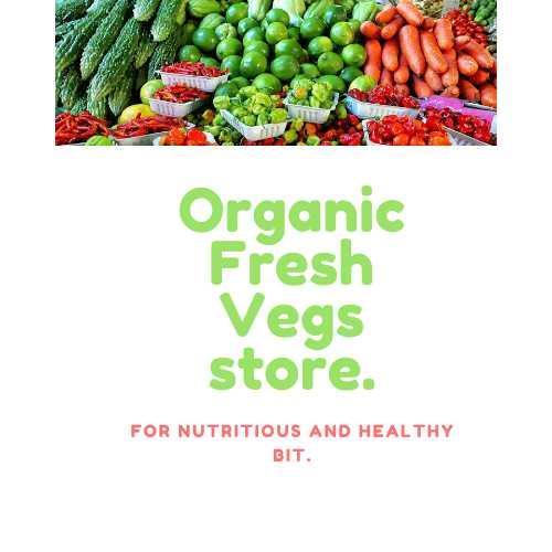 Organic fresh vegs stores